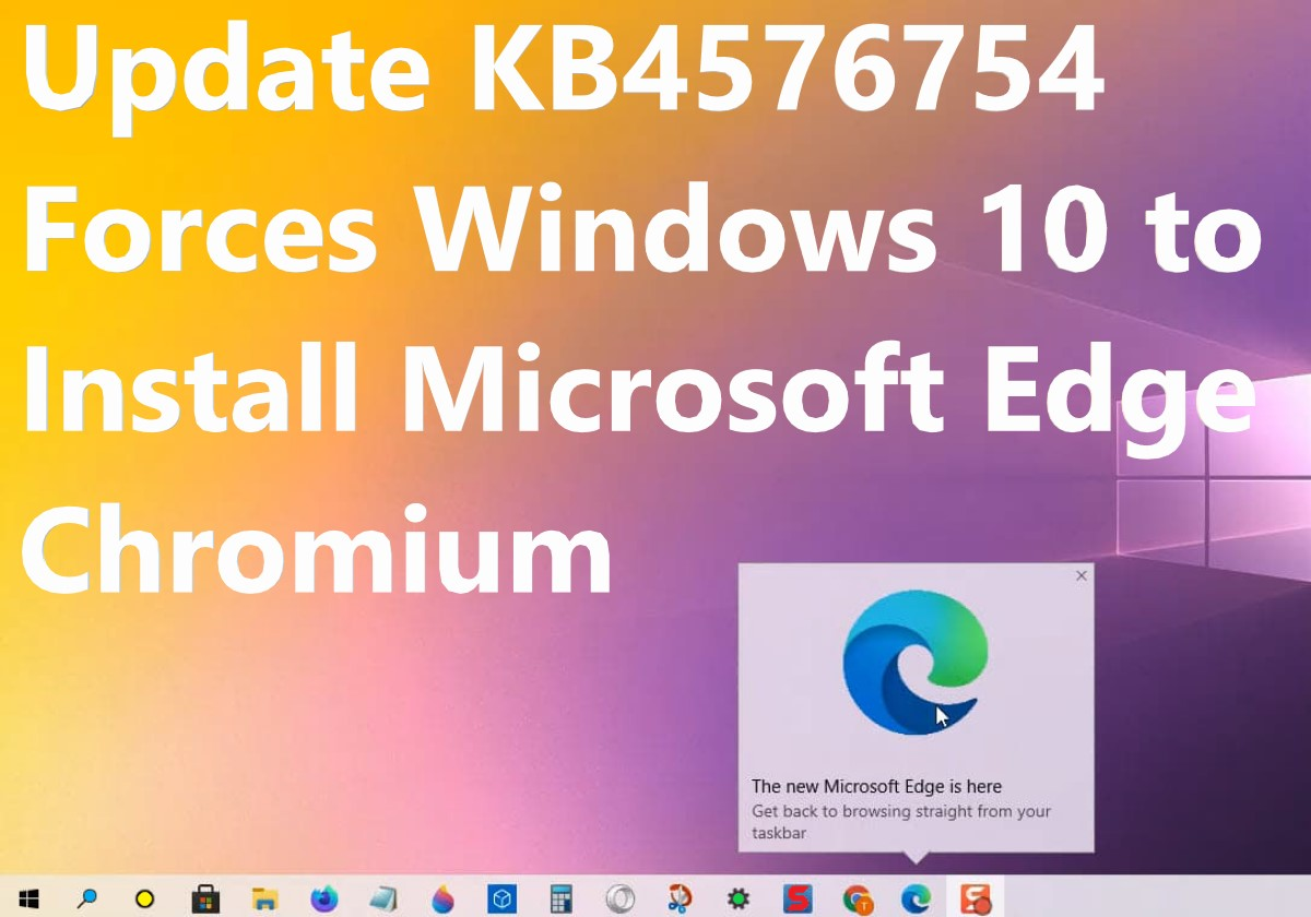 Update KB4576754 Forces Windows 10 to Install Microsoft Edge Chromium
