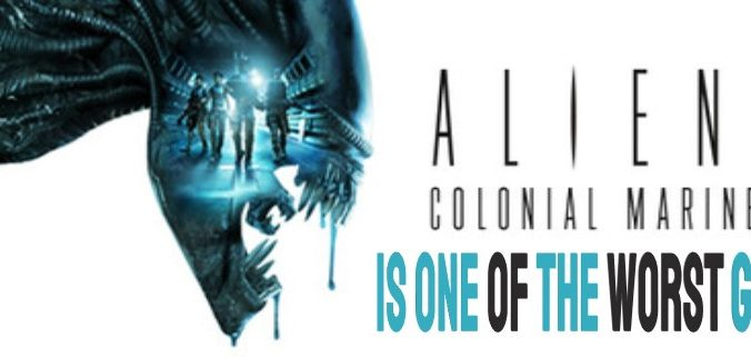 Aliens: Colonial Marines is One of the Worst Games