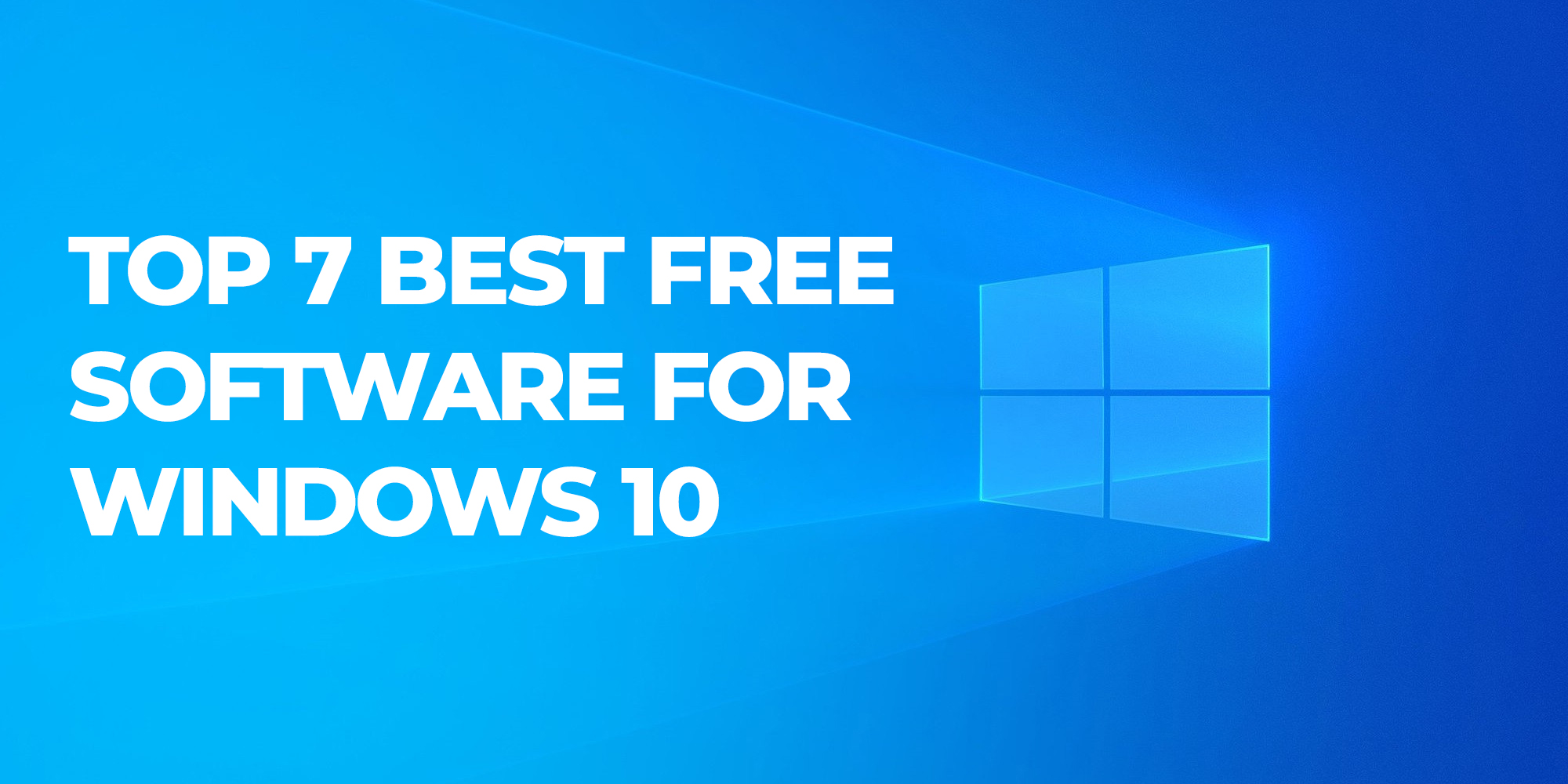 Top 7 best free software for windows 10