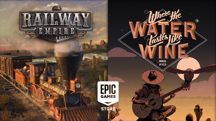 Epic Games Store Free Railway Empire Games and Where The Water Tastes Like Wine