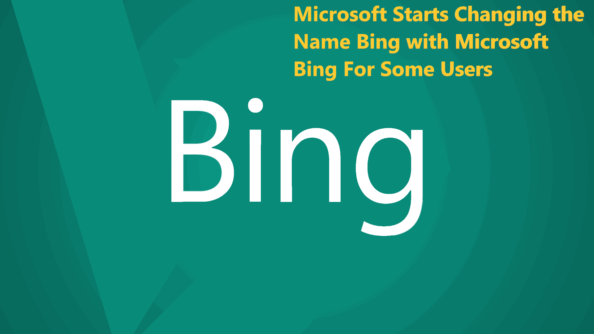 Microsoft Starts Changing the Name Bing with Microsoft Bing For Some Users