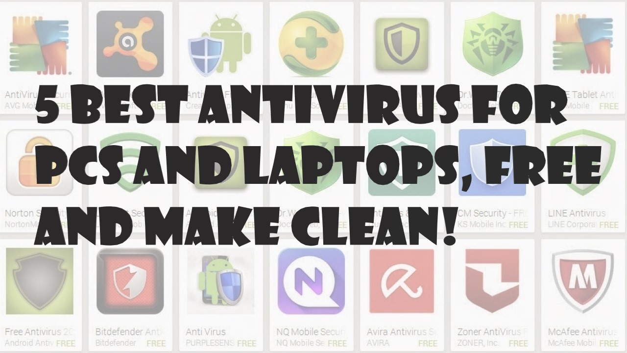 5 Best Antivirus for PCs and Laptops, Free and Make Clean!