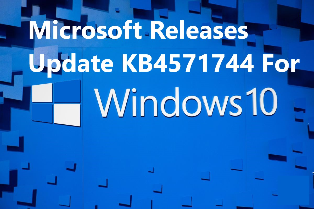 Microsoft Releases Update KB4571744 For Windows 10 May 2020 Which Contains Many Fixes At the