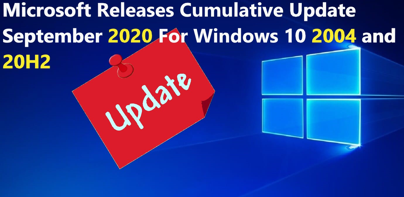 Microsoft Releases Cumulative Update September 2020 For Windows 10 2004 and 20H2