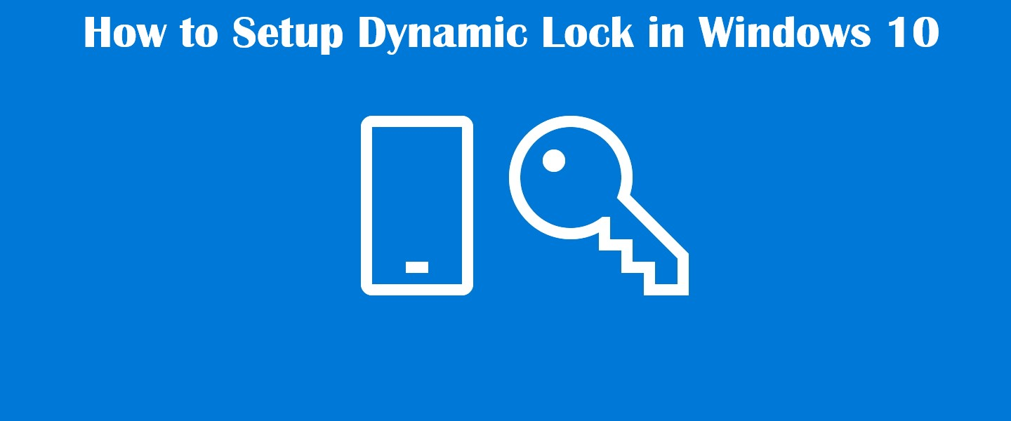 How to Setup Dynamic Lock in Windows 10